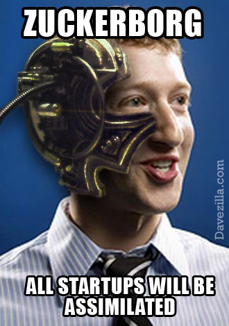 ZuckerBorg - All startups will be assimilated